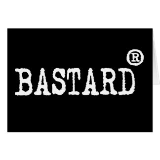 Registered bastard greeting card