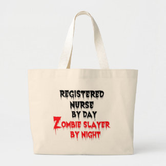 Registered Nurse by Day Zombie Slayer by Night Large Tote Bag
