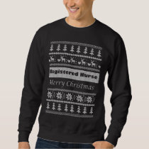 Registered Nurse Ulgy Christmas Sweatshirt