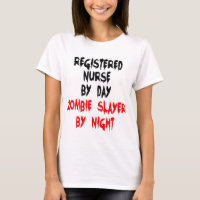 Registered Nurse Zombie Slayer T-Shirt