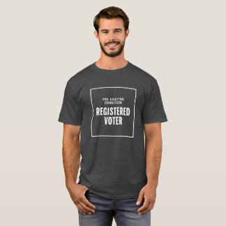 Registered Voter T-Shirt