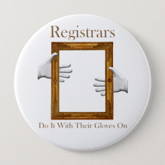 Registrars Do It with Gloves On- Huge Round Button