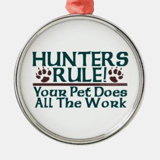 ¡Regla de los cazadores! Adorno Redondo Plateado