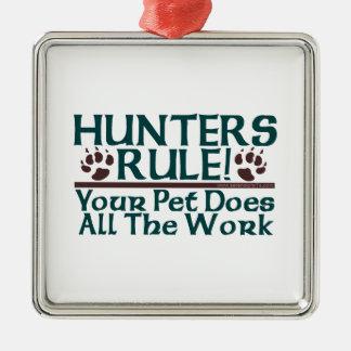 ¡Regla de los cazadores! Adorno Cuadrado Plateado