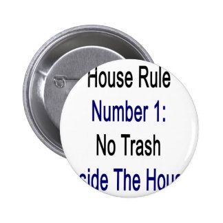 Regla número 1 de la casa ninguna basura dentro de pin
