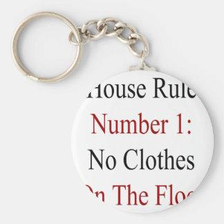Regla número 1 de la casa ninguna ropa en el piso llaveros personalizados