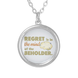 Regret is in the Mind of the Beholder Pendants