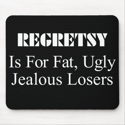 Regretsy is For... Mouse Pad