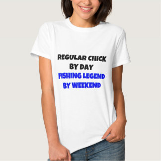 Regular Chick by Day Fishing Legend By Weekend Tshirt