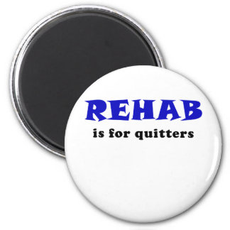 Rehab is for Quitters 2 Inch Round Magnet