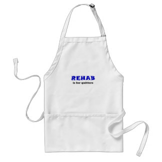 Rehab is for Quitters Adult Apron