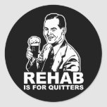 Rehab Is For Quitters Classic Round Sticker