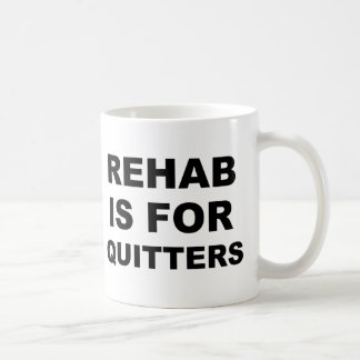 Rehab is for Quitters Coffee Mug
