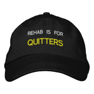 Rehab Is For Quitters Embroidered Hat