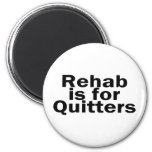 Rehab Is For Quitters Fridge Magnet