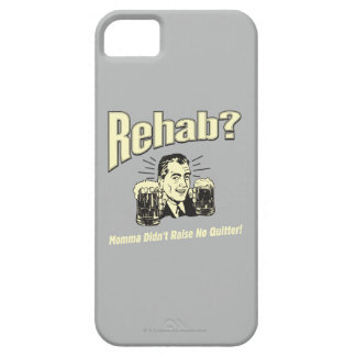 Rehab: Mama Didn't Raise No Quitter iPhone SE/5/5s Case