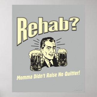 Rehab: Mama Didn't Raise No Quitter Poster