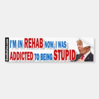 Rehab Stupid Trump Bumper Sticker