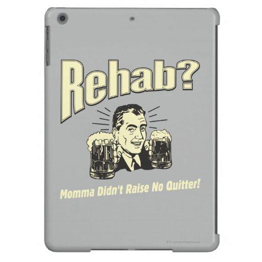 Rehabilitación: La mamá no crió a ningún Quitter Funda Para iPad Air