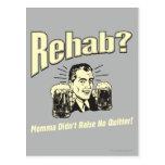 Rehabilitación: La mamá no crió a ningún Quitter Postales