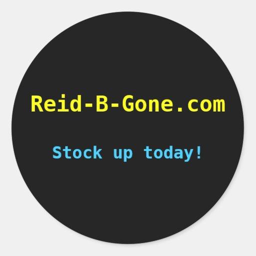 Reid-B-Gone.com, Stock up today! Round Sticker