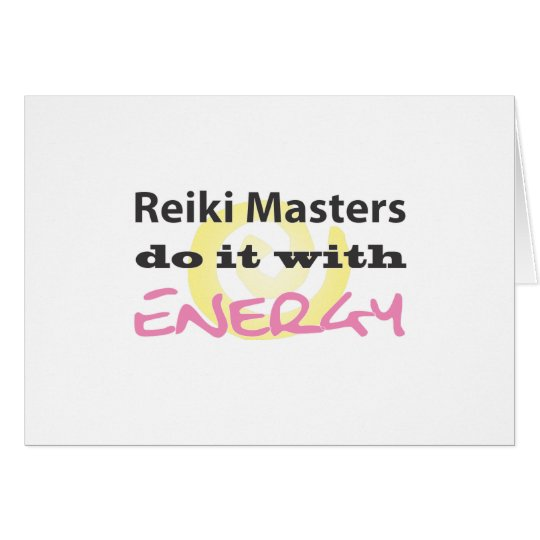 Reiki Masters Do It with Energy Card