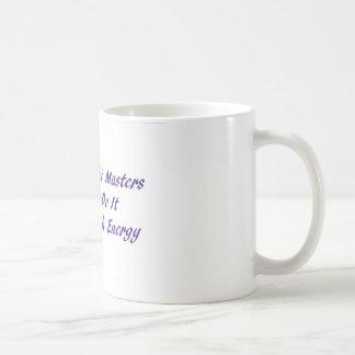 Reiki Masters Do It With Energy Coffee Mug