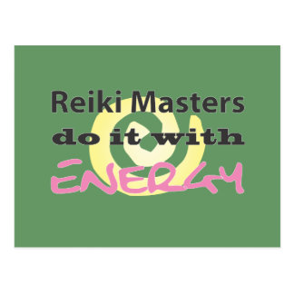 Reiki Masters Do It with Energy Postcard