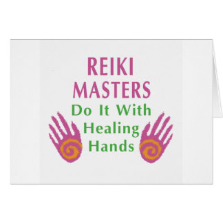 Reiki Masters Do It with Healing Hands Card