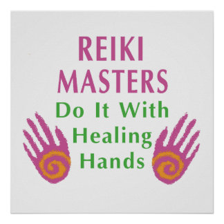 Reiki Masters Do It with Healing Hands Poster