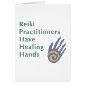 Reiki Practitioners Have Healing Hands Card