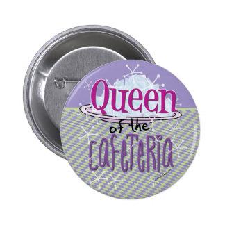 Reina de la cafetería - señora Button del almuerzo Pin Redondo De 2 Pulgadas