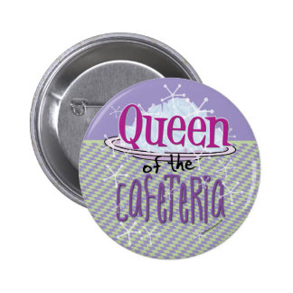 Reina de la cafetería - señora del almuerzo pin redondo de 2 pulgadas
