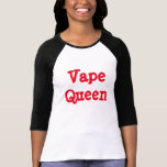 Reina de Vape Camisetas