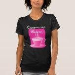 Reina del Cappuccino Camisetas