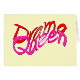 Reina del drama tarjeta de felicitación