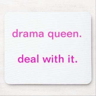 Reina del drama. Trato con él Tapetes De Raton
