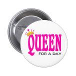 """""""Reina por botón de un día"""" Pin"""