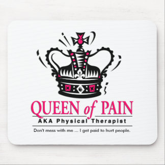 """Reina terapeuta físico Mousepad del dolor"" Tapete De Raton"