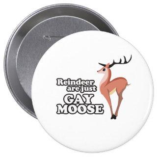 REINDEER ARE JUST GAY MOOSE -.png Pins