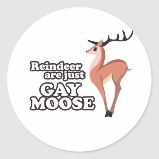 REINDEER ARE JUST GAY MOOSE -.png Sticker