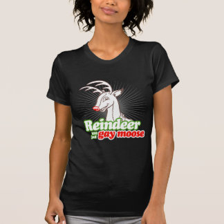 REINDEER ARE JUST GAY MOOSE -.png T-Shirt