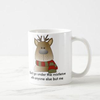 reindeer copy, Don't go under the mistletoe wit... Coffee Mug