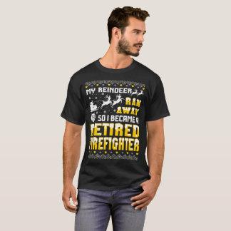 Reindeer Ran Away I Became A Retired Firefighter T-Shirt