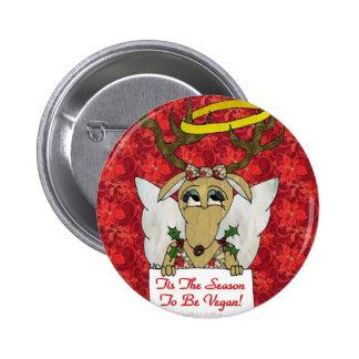 Reindeer Tis The Season to Be Vegan  Angel Gifts Pinback Button