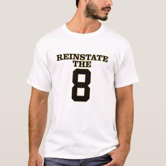 REINSTATE THE 8 T-Shirt