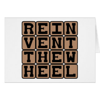 Reinvent The Wheel, Think of a Solution Greeting Card