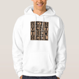 Reinvent The Wheel, Think of a Solution Hooded Sweatshirt