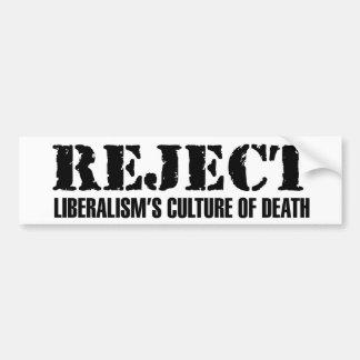 Reject Liberalism's Culture of Death Bumper Sticker
