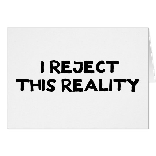 Reject Reality Card